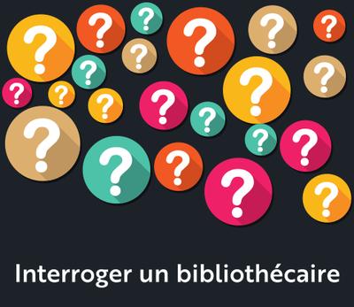 Restez en contact avec vos bibliothèques avec le service Interroger un bibliothécaire